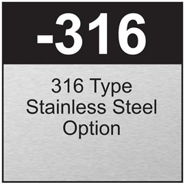 Option: 316 Type Stainless Steel