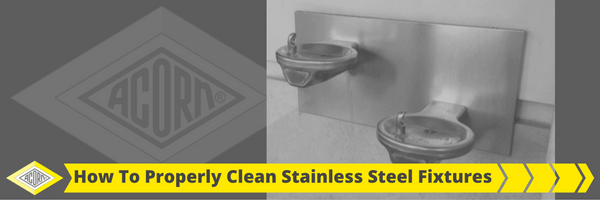 How to Clean and Care For Stainless Steel Fixtures
