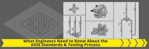 What Engineers Need to Know About the ASSE Standards and Testing Process