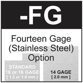 Option: Fourteen Gage Type 304 Stainless Steel