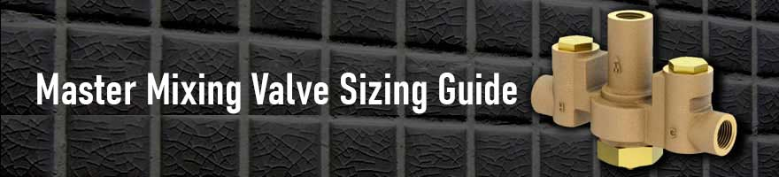 Master Mixing Valve Sizing Guide
